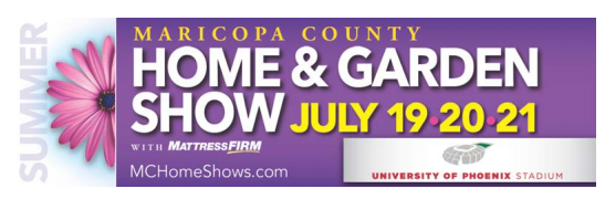 Maricopa County Summer Home And Garden Show