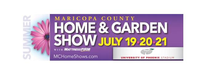 Maricopa County Summer Home And Garden Show