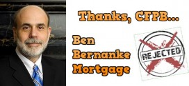 Has the CFPB gone too far on mortgage rules? Prior Federal Reserve Chairman Ben Bernanke can't get refinanced! (Videos & Graphics)