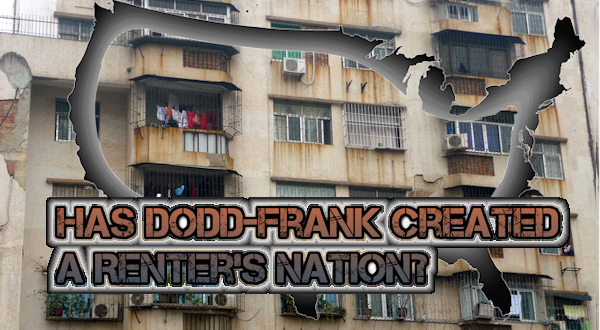 Renters\' Nation: The Dark Side of Dodd-Frank and Its Impact on ...