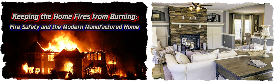 (Photo caption and credits: Fires in housing of all prices and types often increase during the winter months. Conventional house ablaze, left, credit - genius-com. Modern manufactured home living room with fireplace, right, credit - Sunshine Homes Inc., Red Bay, AL.)