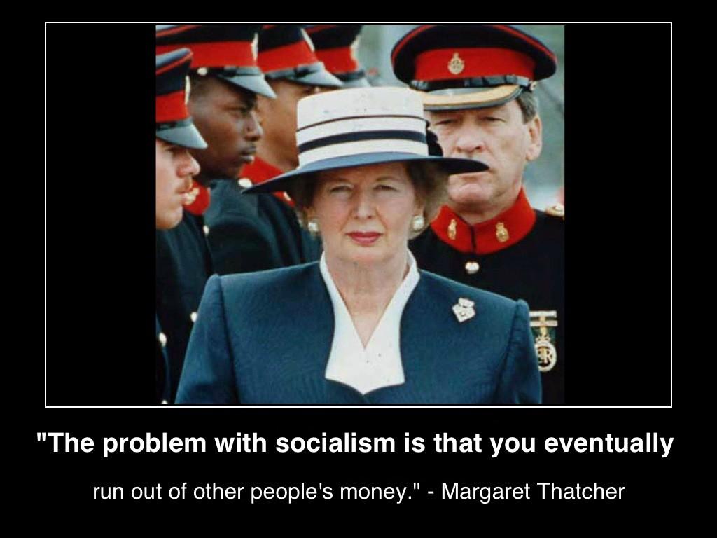 TheProblemWithSocialismIsThatYouEventuallyRunOutOfOtherPeoplesMoney-MargaretThatcher-wikicommons-postercMHProNews-com-