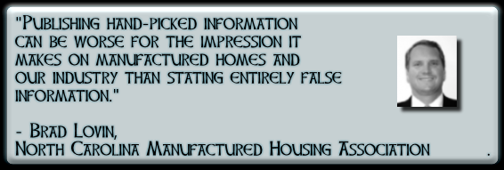 PublishingHandPickedInformationCanBeWorsefortheImpressionItMakesOnManufacturedHomesandOurIndustryThanStatingEntirelyFalseInfo-BradLovinNCMHA