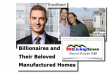 BllionairesTheirBelovedManufacturedHomesDailyBusinessNewsMHProNews