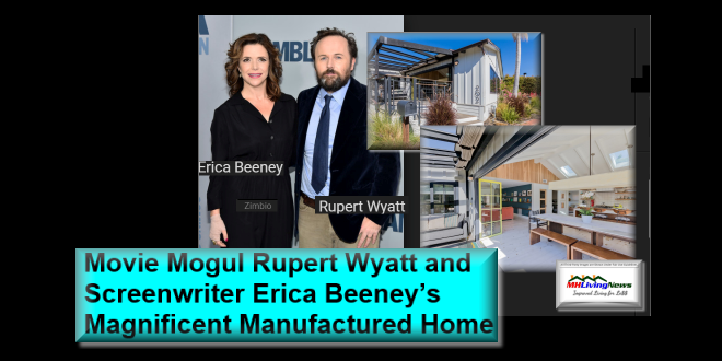Movie Mogul Rupert Wyatt and Screenwriter Erica Beeney's Magnificent Manufactured Home