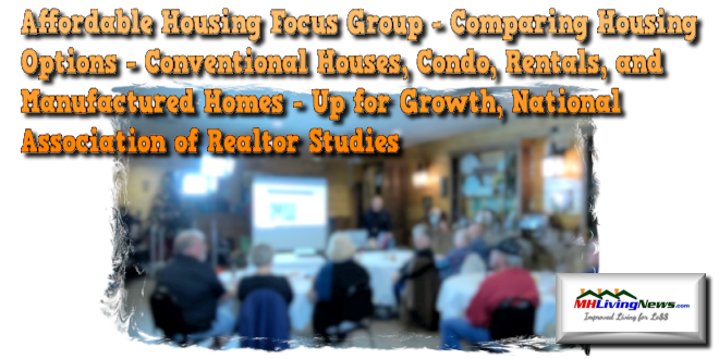 Affordable Housing Focus Group - Comparing Housing Options - Conventional Houses, Condo, Rentals, and Manufactured Homes - Up for Growth, National Association of Realtor, Studies
