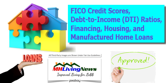 FICO Credit Scores, Debt-to-Income (DTI) Ratios, Financing, Housing, and Manufactured Home Loans