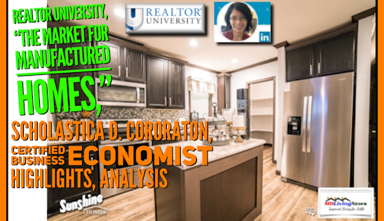 "Realtor University ®  ""The Market for Manufactured Homes,"" Research by Scholastica Cororaton, Certified Business Economist, Highlights"