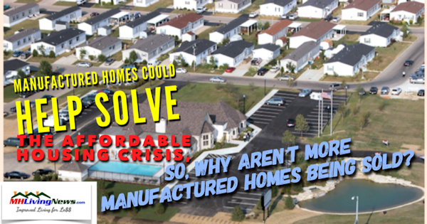 Manufactured Homes Could Help Solve the Affordable Housing Crisis, So, Why Aren't More Manufactured Homes Being Sold?