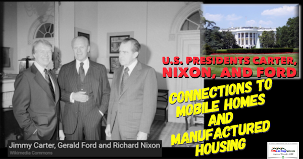 U.S. Presidents Carter, Nixon, and Ford Connections to Mobile Homes and Manufactured Housing