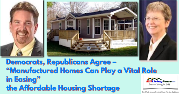 "Democrats, Republicans Agree – ""Manufactured Homes Can Play a Vital Role in Easing"" the Affordable Housing Shortage"