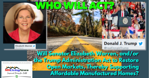 Who Will Act? Will Senator Elizabeth Warren, and/or the Trump Administration Act to Restore Open Markets, Thereby Supporting Affordable Manufactured Homes?