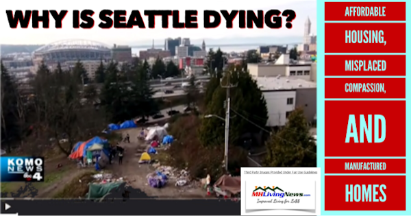 Why is Seattle Dying? Affordable Housing, Misplaced Compassion, and Manufactured Homes