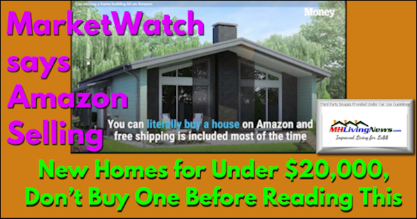 MarketWatch says Amazon Selling New Homes for Under $20,000, Don't Buy One Before Reading This