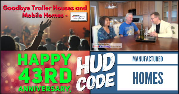 Goodbye Trailer Houses and Mobile Homes - Happy 43rd Anniversary, HUD Code Manufactured Homes