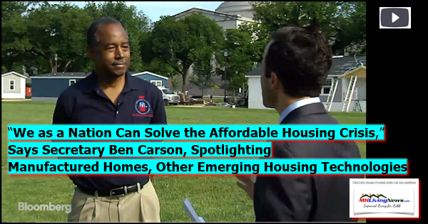 """We as a Nation Can Solve the Affordable Housing Crisis,"" Says Secretary Ben Carson, Spotlighting Manufactured Homes, Other Emerging Housing Technologies"