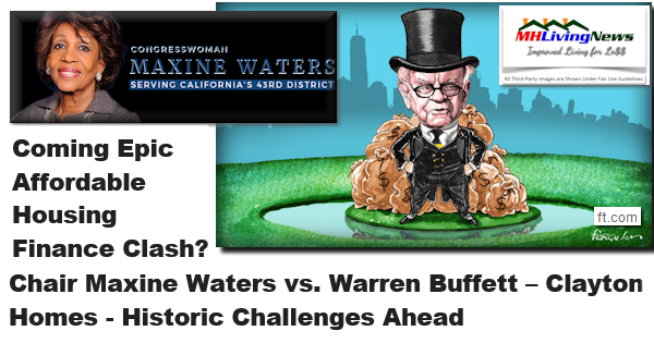 Coming Epic Affordable Housing Finance Clash? Chair Maxine Waters vs. Warren Buffett – Clayton Homes - Historic Challenges Ahead