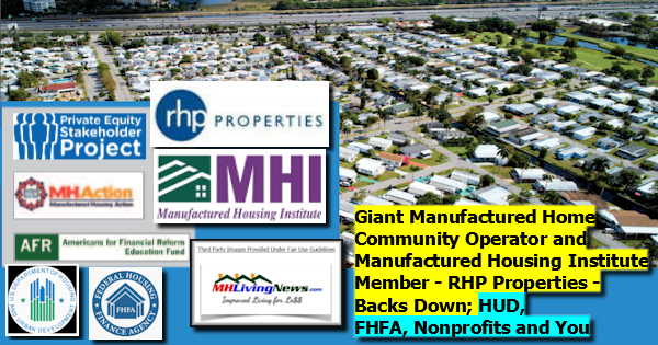 Giant Manufactured Home Community Operator and Manufactured Housing Institute Member - RHP Properties - Backs Down; HUD, FHFA, Nonprofits and You