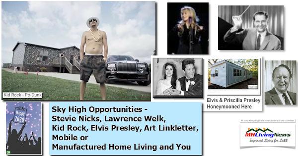 Sky High Opportunities - Stevie Nicks, Lawrence Welk, Kid Rock, Elvis Presley, Art Linkletter,  Mobile or Manufactured Home Living, 2020 and You