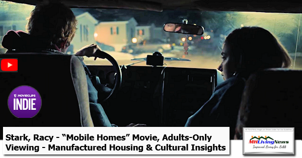 """Stark, Racy - """"Mobile Homes"""" Movie, Adults-Only Viewing - Manufactured Housing & Cultural Insights"""