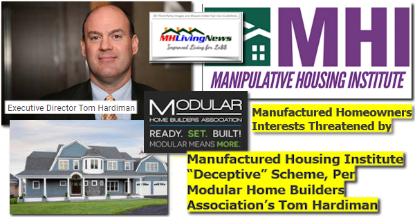 """Manufactured Homeowners Interests Threatened by Manufactured Housing Institute """"Deceptive"""" Scheme, Per Modular Home Builders Association's Tom Hardiman"""