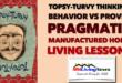 TopsyTurvyThinkingBehaviorVsProvenPragmaticManufacturedHomeLivingLessonsMHLivingNews