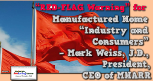 """RED-FLAG_Warning""forManufacturedHome""IndustryAndConsumers""MarkWeissJD.PresidentCEO_MHARR_ManufacturedHomeLivingNews"