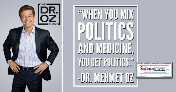 DrMehmetOzPhotoQuoteWhenYouMixPoliticsAndMedicineYouGetPoliticsManufacturedHomeLivingNews